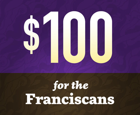 Donate $100 To Franciscan Media