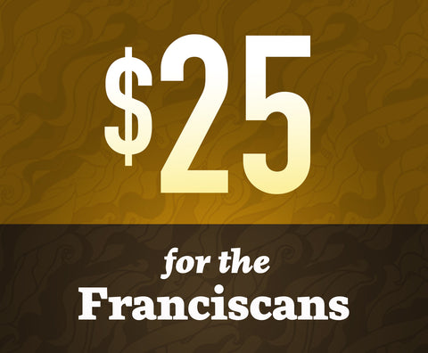 Donate $25 To Franciscan Media