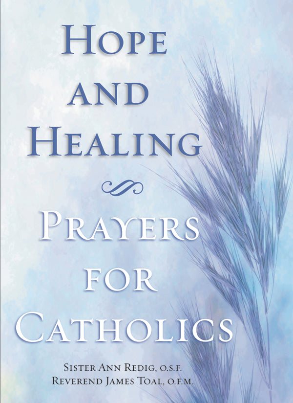 Hope and Healing: Prayers for Catholics