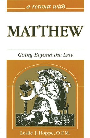 A Retreat With Matthew: Going Beyond the Law