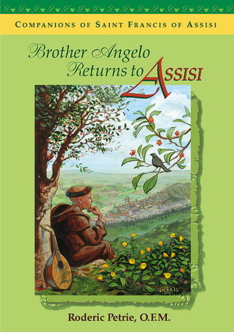 Brother Angelo Returns to Assisi: Companions of Saint Francis of Assisi