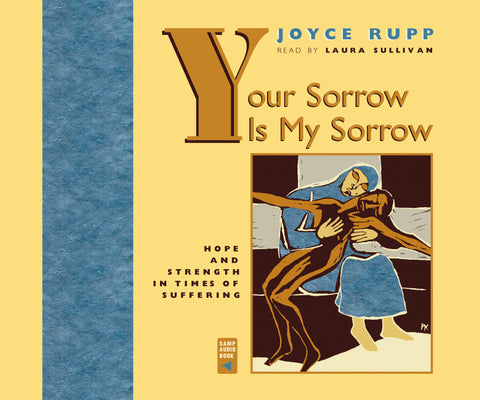 Your Sorrow Is My Sorrow: Hope and Strength in Times of Suffering Audio Book