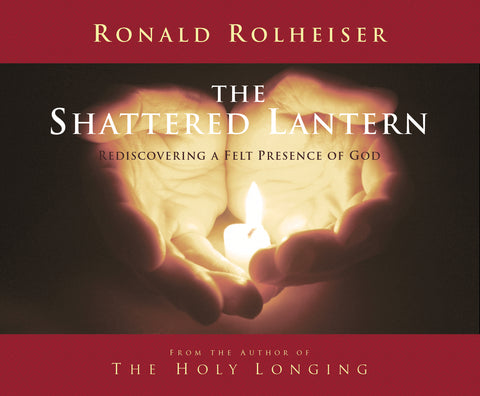Shattered Lantern: Rediscovering a Felt Presence of God Audio Book