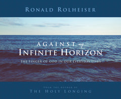 Against an Infinite Horizon: The Finger of God in Our Everyday Lives Audio Book