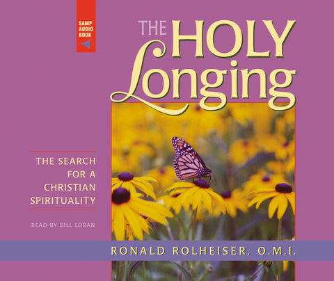The Holy Longing: The Search for a Christian Spirituality Audio Book