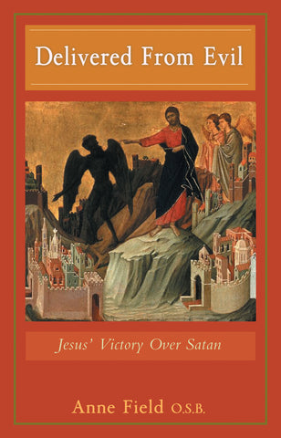 Delivered From Evil: Jesus' Victory Over Satan