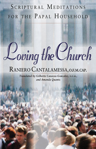 Loving the Church: Scriptural Meditations for the Papal Household