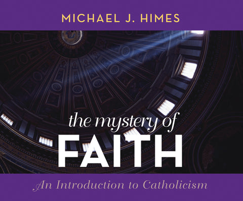 The Mystery of Faith: An Introduction to Catholicism Audio Book