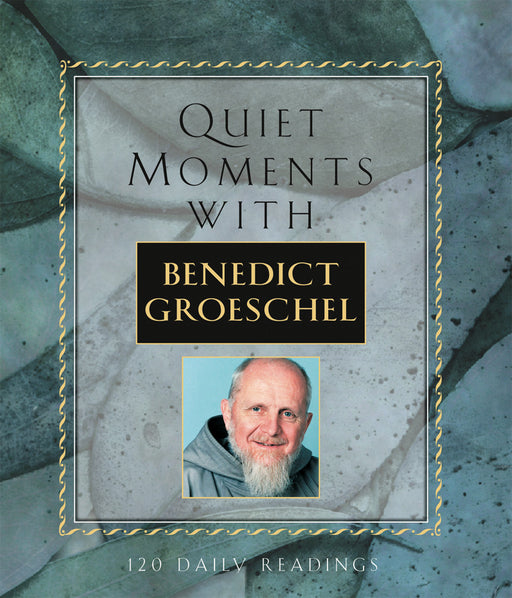Quiet Moments with Benedict Groeschel