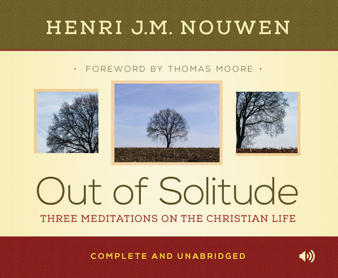 Out of Solitude: Three Meditations on the Christian Life Audio Book