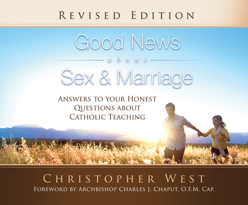 Good News About Sex and Marriage: Answers to Your Honest Questions about Catholic Teaching Audio Book