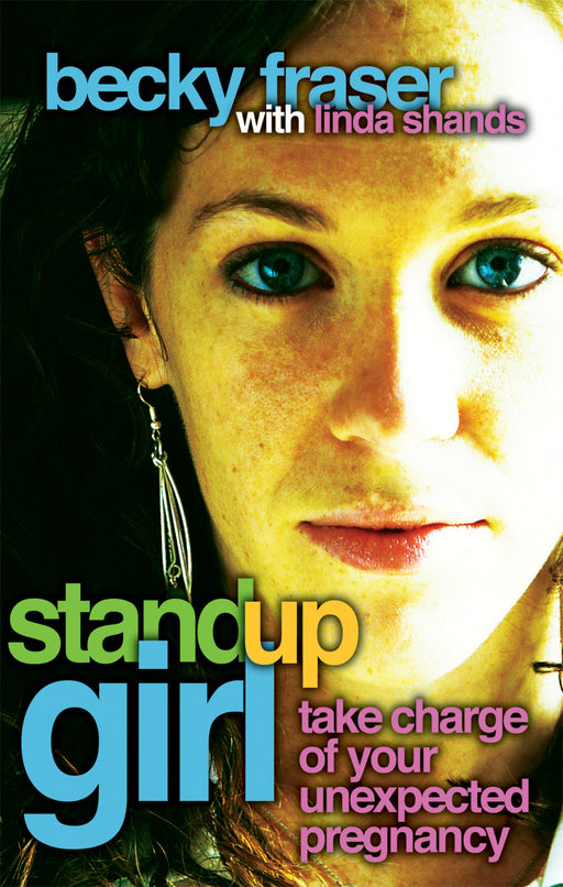 Stand Up Girl: Take Charge of Your Unexpected Pregnancy