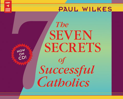 The Seven Secrets of Successful Catholics audio book