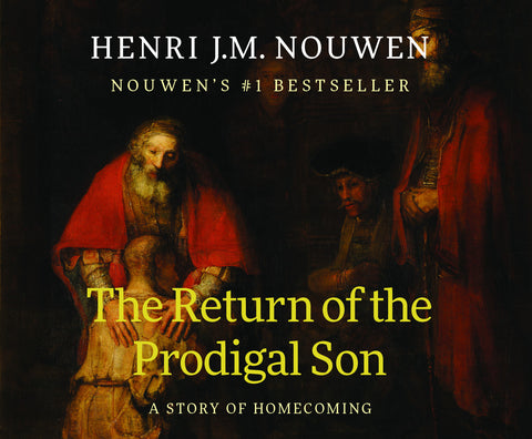 The Return of the Prodigal Son: A Story of Homecoming audio book
