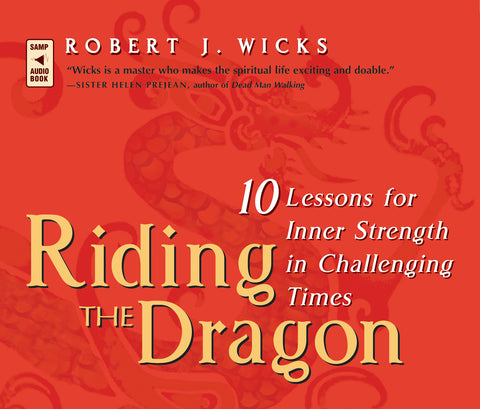 Riding the Dragon: 10 Lessons for Inner Strength in Challenging Times Audio Book
