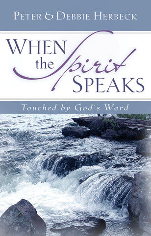 When the Spirit Speaks: Touched by God's Word