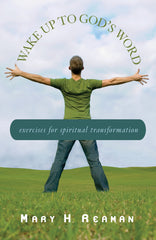 Wake Up to God's Word: Exercises for Spiritual Transformation