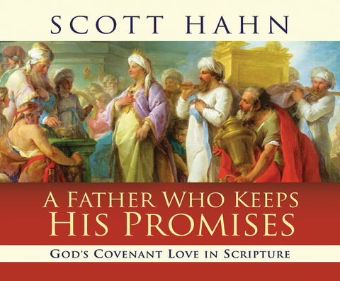 A Father Who Keeps His Promises: God's Covenant Love in Scripture Audio Book