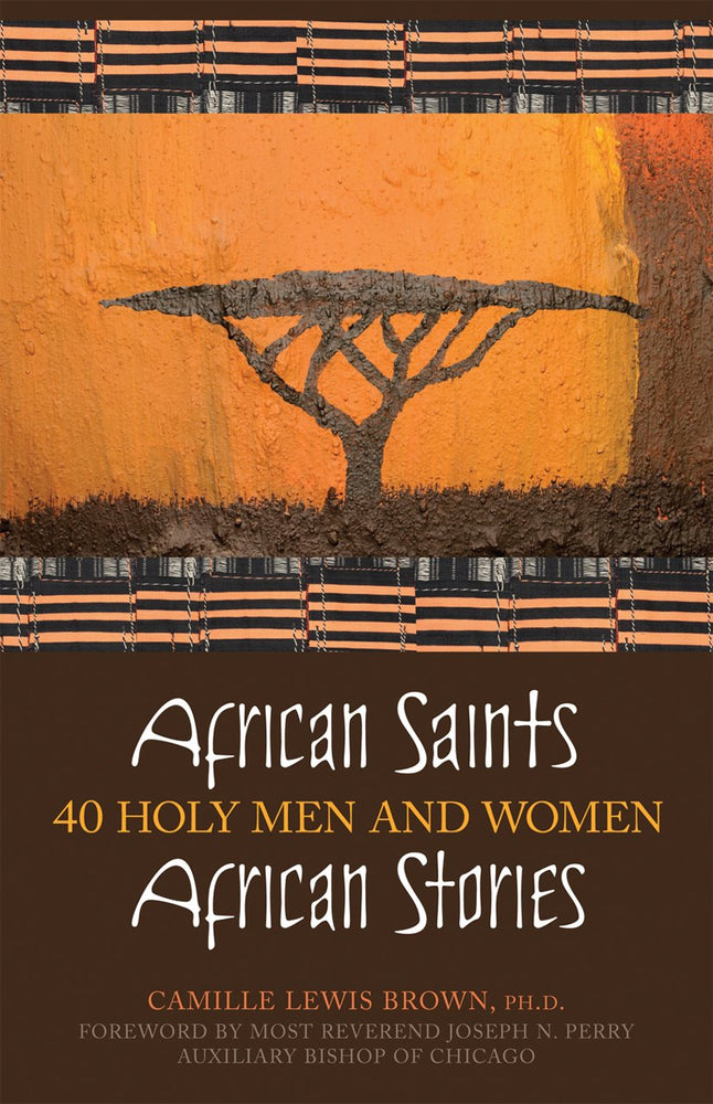 African Saints, African Stories: 40 Holy Men and Women