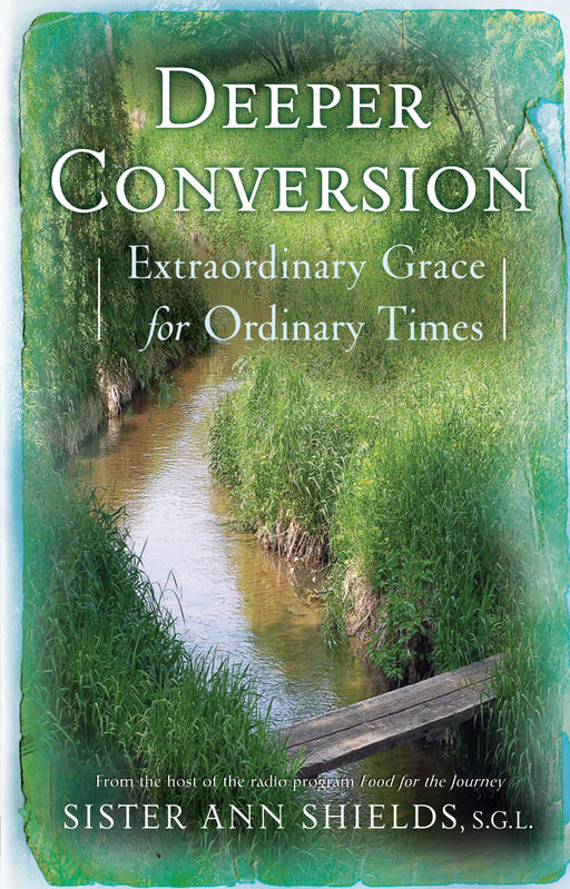 Deeper Conversion: Extraordinary Grace for Ordinary Times
