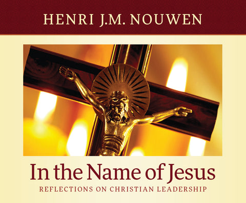 In the Name of Jesus: Reflections on Christian Leadership Audio Book