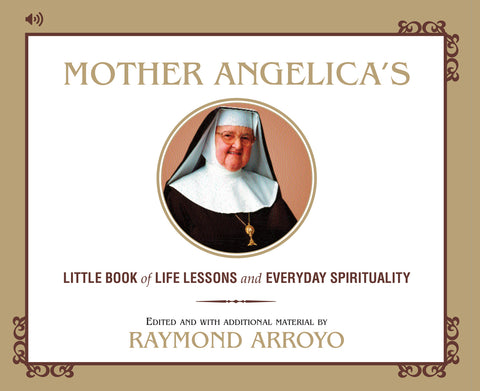 Mother Angelica's Little Book of Life Lessons and Everyday Spirituality Audio Book