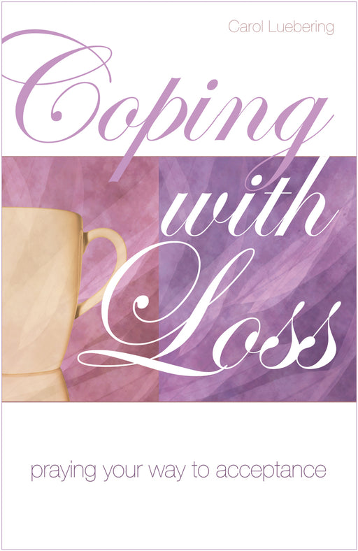 Coping With Loss: Praying Your Way to Acceptance