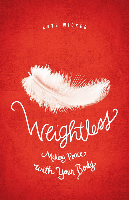 Weightless  : Making Peace With Your Body