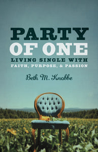 Party of One  : Living Single With Faith, Purpose & Passion