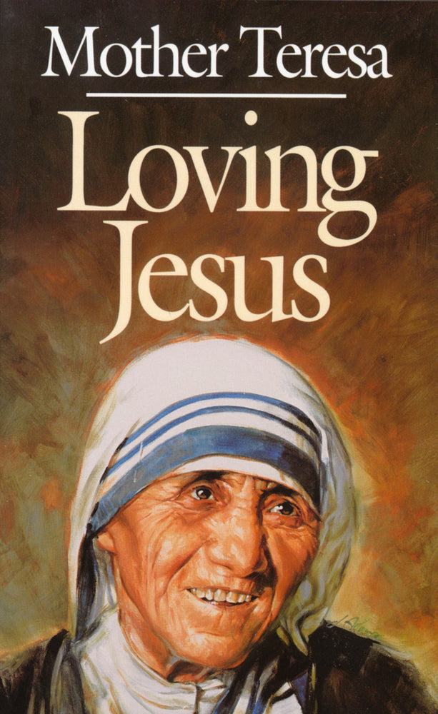 Loving Jesus: Mother Teresa