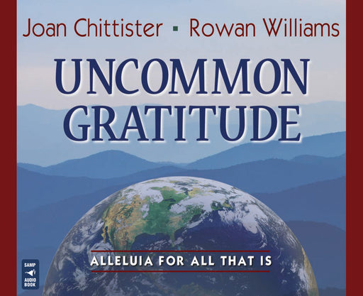 Uncommon Gratitude : Alleluia for All That Is  Audio Book