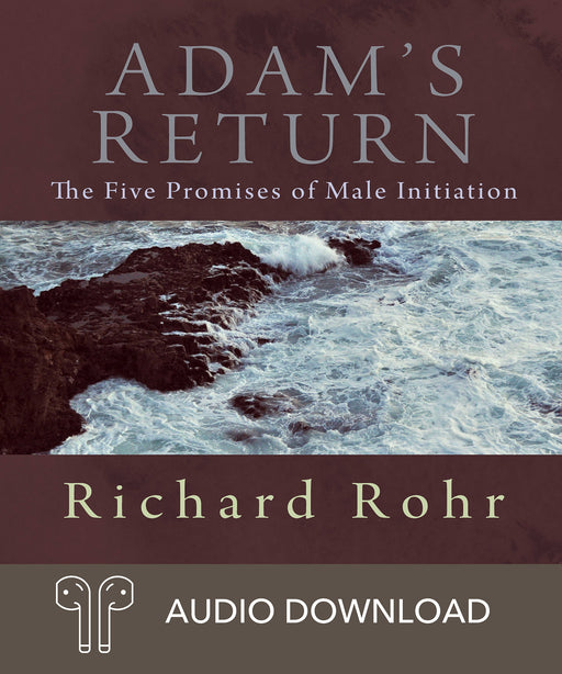 Adam's Return: The Five Promises of Male Initiation Downloadable Audio Book