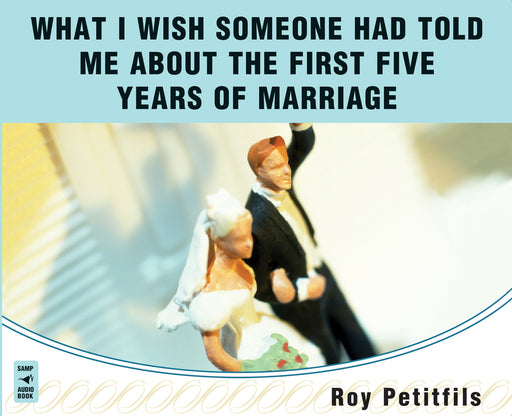 What I Wish Someone Had Told Me About the First Five Years of Marriage Audio Book