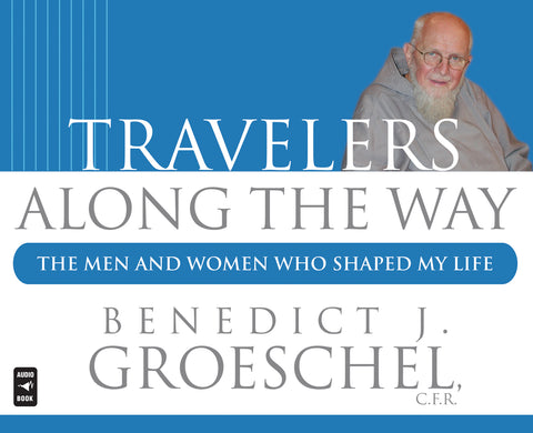 Travelers Along the Way: The Men and Women Who Shaped My Life Audio Book