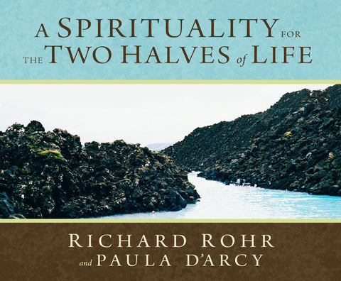 A Spirituality for the Two Halves of Life Audio Book