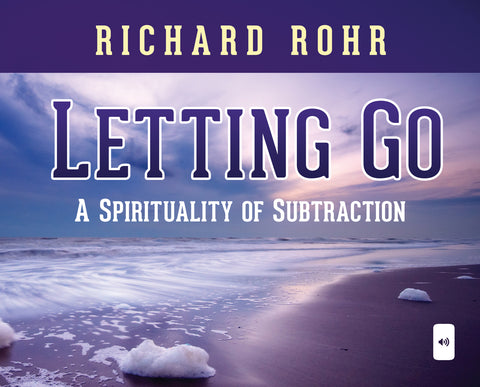 Letting Go: A Spirituality of Subtraction Audio Book