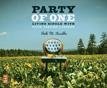 Party of One: Living Single with Faith, Purpose, & Passion Audio Book