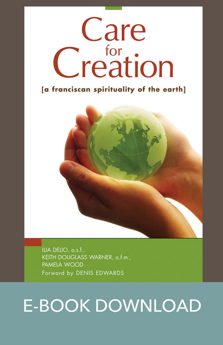 Care for Creation: A Franciscan Spirituality of the Earth E-Book