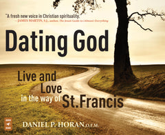 Dating God: Live and Love in the Way of St. Francis audio book