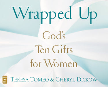 Wrapped Up: God's Ten Gifts for Women audio book