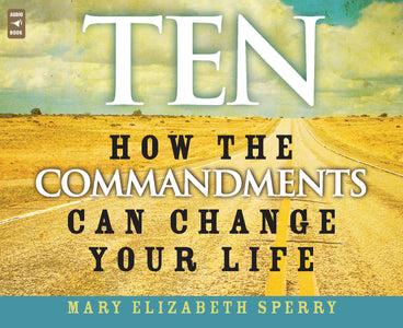 Ten: How the Commandments Can Change Your Life Audio Book