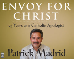 Envoy for Christ: 25 Years as a Catholic Apologist audio book
