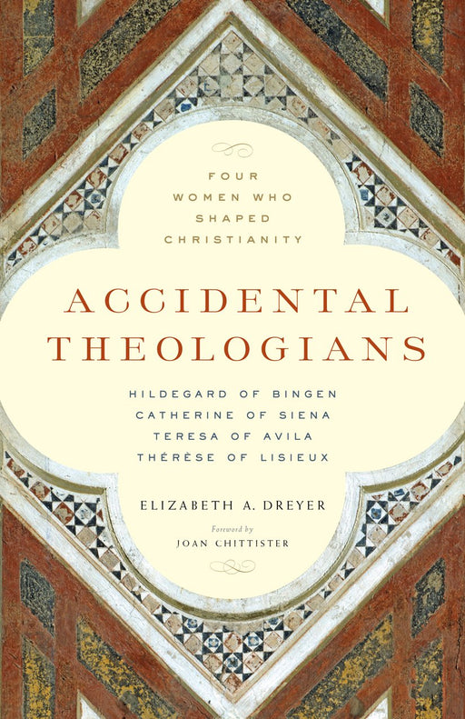Accidental Theologians: Four Women Who Shaped Christianity