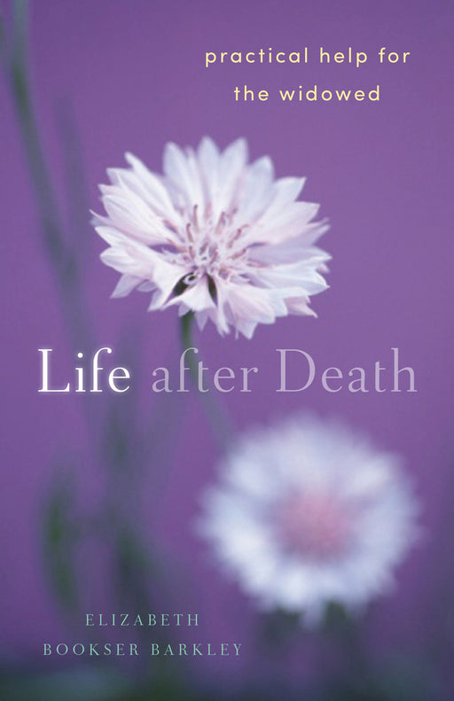 Life After Death: Practical Help for the Widowed