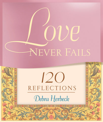 Love Never Fails : 120 Reflections