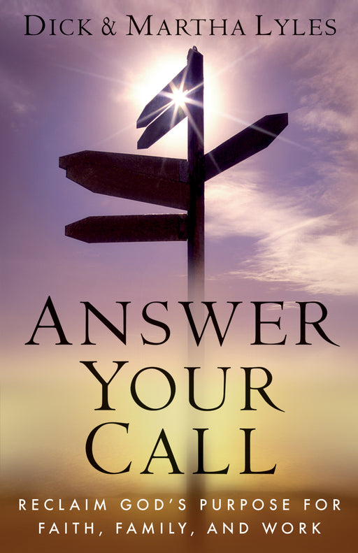 Answer Your Call: Reclaim God's Purpose for Faith, Family, and Work