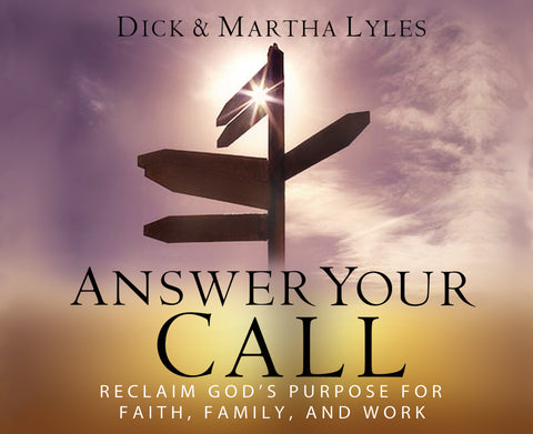Answer Your Call: Reclaim God's Purpose for Faith, Family, and Work audio book