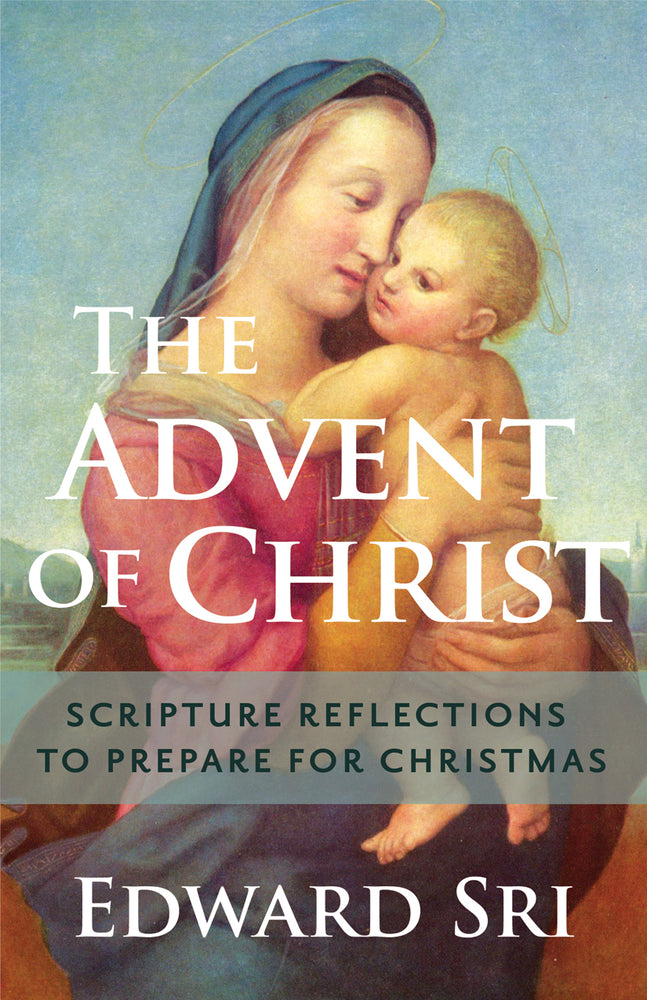 The Advent of Christ: Scripture Reflections to Prepare for Christmas