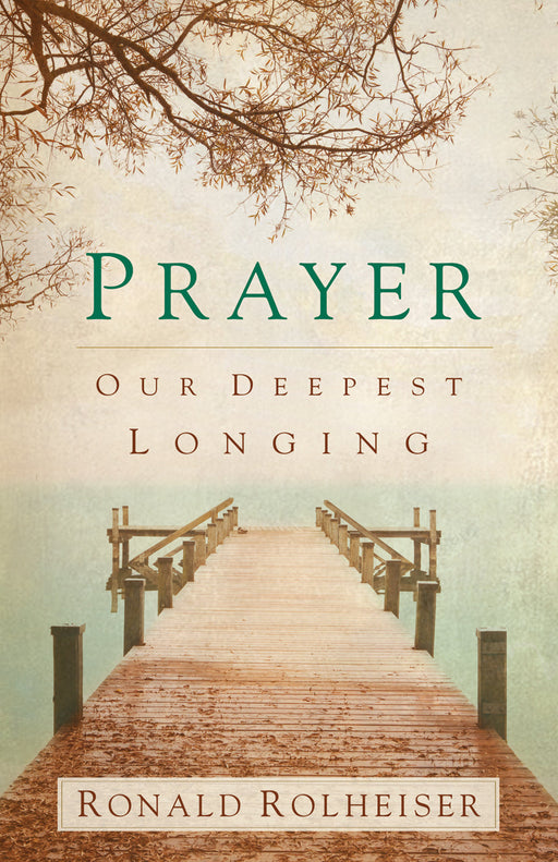 Prayer : Our Deepest Longing