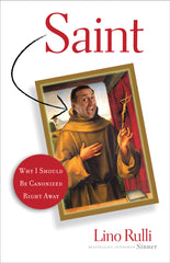 Saint : Why I Should Be Canonized Right Away